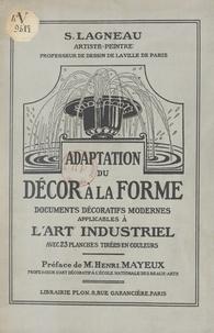 Suzanne Lagneau et Henri Mayeux - Adaptation du décor à la forme - Documents décoratifs modernes applicables à l'art industriel.