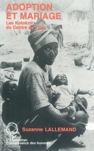 Suzanne Lallemand - Adoption et mariage - Les Kotokoli du centre du Togo.