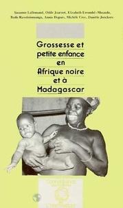 Suzanne Lallemand - Grossesse et petite enfance en Afrique noire et à Madagascar.