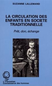 Suzanne Lallemand - La circulation des enfants en société traditionnelle - Prêt, don, échange.