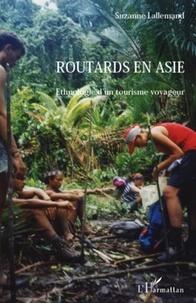 Suzanne Lallemand - Routards en Asie - Ethnologie d'un tourisme voyageur.