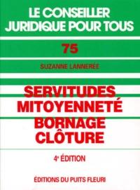 Suzanne Lannerée - Servitude, mitoyenneté, bornage, clôture.