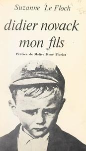 Suzanne Le Floch et René Floriot - Didier Novack, mon fils.