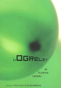 Suzanne Lebeau - L'ogrelet.