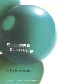 Suzanne Lebeau - Souliers de sable.