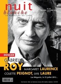 Suzanne Leclerc et Laurent Laplante - Nuit blanche, le magazine du livre. No. 132, Automne 2013 - Gabrielle Roy.