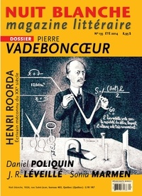 Suzanne Leclerc et Michèle Bernard - Nuit blanche, magazine littéraire. No. 135, Été 2014 - Pierre Vadeboncoeur.