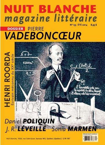 Nuit blanche, magazine littéraire. No. 135, Été 2014. Pierre Vadeboncoeur