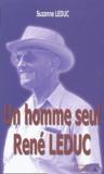 Suzanne Leduc - Un homme seul - René Leduc.