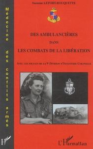 Suzanne Lefort-Rouquette - Des ambulancières dans les combats de la Libération - Avec les soldats de la 9e Division d'Infanterie Coloniale.