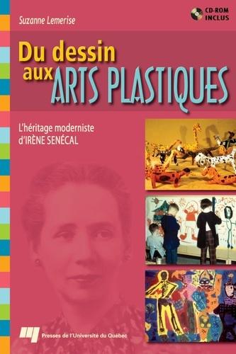 Du dessin aux arts plastiques. L'héritage moderniste d'Irène Senécal