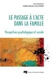 Suzanne Léveillée et Julie Lefebvre - Le passage à l'acte dans la famille - Perspectives psychologique et sociale.