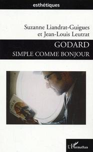 Suzanne Liandrat-Guigues - Godard simple comme bonjour.
