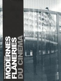 Suzanne Liandrat-Guigues - Modernes flâneries du cinéma.