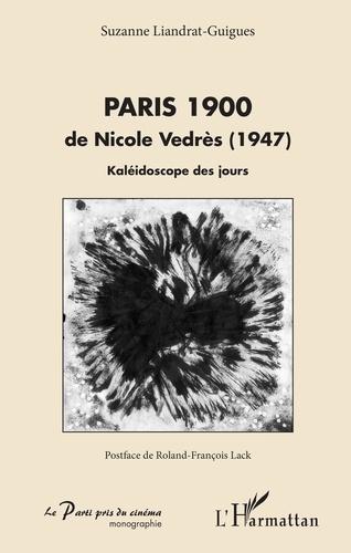 Suzanne Liandrat-Guigues - Paris 1900 de Nicole Vedrès (1947) - Kaléidoscope des jours.