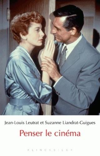 Suzanne Liandrat-Guigues et Jean-Louis Leutrat - Penser le cinéma.