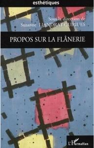 Suzanne Liandrat-Guigues - Propos sur la flânerie.