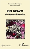 Suzanne Liandrat-Guigues et Jean-Louis Leutrat - Rio Bravo de Howard Hawks.