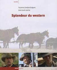 Suzanne Liandrat-Guigues et Jean-Louis Leutrat - Splendeur du western.