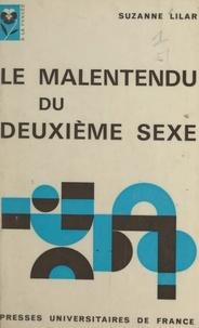 Suzanne Lilar et Gilbert Dreyfus - Le malentendu du Deuxième sexe.