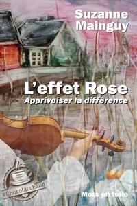 Suzanne Mainguy - L'effet Rose - Apprivoiser la différence.