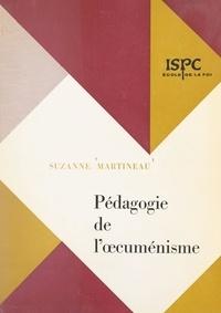 Suzanne Martineau et C.-J. Dumont - Pédagogie de l'œcuménisme.