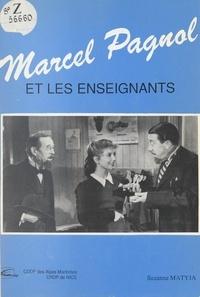 Suzanne Matyja et André Grossetête - Marcel Pagnol et les enseignants.