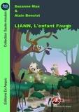 Suzanne Max et Alain Benoist - Liann, l'enfant faune - Roman jeunesse (6-8 ans).