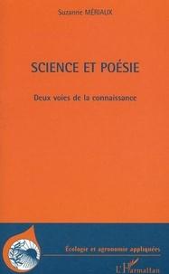 Suzanne Mériaux - Science et poésie - Deux voies de la connaissance.