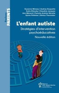 Suzanne Mineau et coll. - L'enfant autiste - Stratégies d'intervention psychoéducatives.