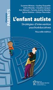 Suzanne Mineau et Audrey Duquette - L'enfant autiste - Stratégies d'intervention psychoéducatives.