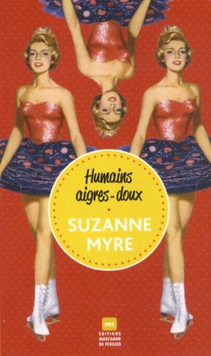 Suzanne Myre - Humains aigres-doux.