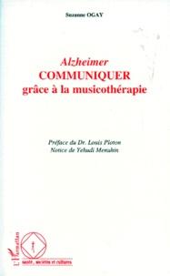 Alzheimer- Communiquer grâce à la musicothérapie - Suzanne Ogay pdf epub