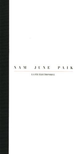 Suzanne Pagé - Nam June Païk - La fée électronique.