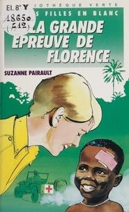 Suzanne Pairault - La Grande épreuve de Florence.