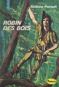 Suzanne Pairault et Jacques Poirier - Robin des Bois.