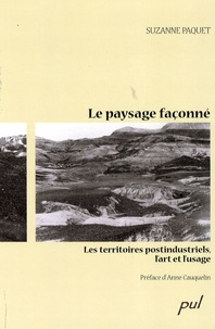 Ucareoutplacement.be Le paysage façonné - Les territoires postindustriels, l'art et l'usage Image