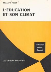 Suzanne Peset - L'éducation et son climat.