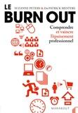 Suzanne Peters et Patrick Mesters - Le Burn Out - Comprendre et vaincre l'épuisement professionnel.