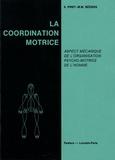 Suzanne Piret et Marie-Madeleine Béziers - La coordination motrice - Aspect mécanique de l'organisation psycho-motrice de l'homme.