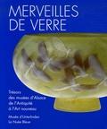 """Suzanne Plouin et Frédérique Goerig - Merveilles de verre - Trésors des musées et des collections priv""""es d'Alsace de l'Antiquité à l'Art nouveau."""