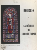 Suzanne Portier et André Chichereau - Bourges, cathédrale du cœur de France.