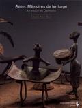 Suzanne Preston Blier - Asen : mémoires de fer forgé - Art vodun du Danhomè dans les collections du musée Barbier-Mueller.