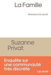 Suzanne Privat - La Famille, itinéraires d'un secret.