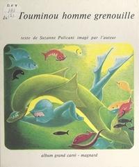Suzanne Pulicani - Monsieur Touminou, homme grenouille.