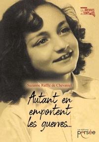 Suzanne Rafflé de Chevaniel - Autant en emportent les guerres.