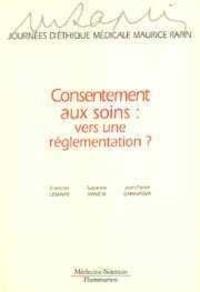 Suzanne Rameix et Jean-Pierre Ghanassia - Consentement aux soins, vers une réglementation ?.