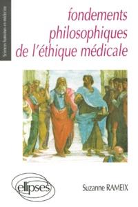 Suzanne Rameix - Fondements philosophiques de l'éthique médicale.
