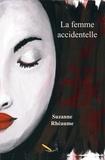 Suzanne Rhéaume - La femme accidentelle.