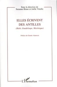 Suzanne Rinne et Joëlle Vitiello - Elles écrivent des Antilles (Haïti, Guadeloupe, Martinique).
